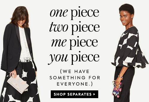 one piece. two piece. me piece. you piece. (we have something for everyone.) shop separates.