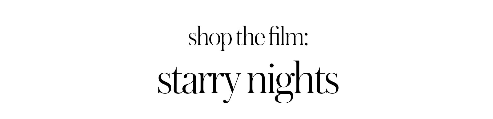 shop the film. starry nights