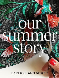 our summer story. explore and shop.