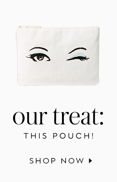 our treat: this pouch! shop now.