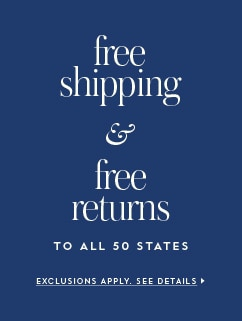 free shipping & free returns to all 50 states. exclusions apply. see details