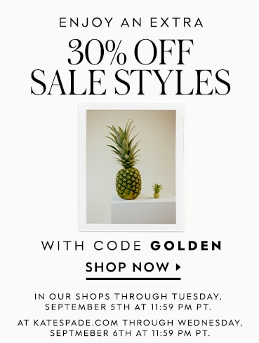 sale! enjoy an extra 30% off sale styles with code SUNNY. shop now. now through wednesday, july 5th. in our shops and at katespade.com.