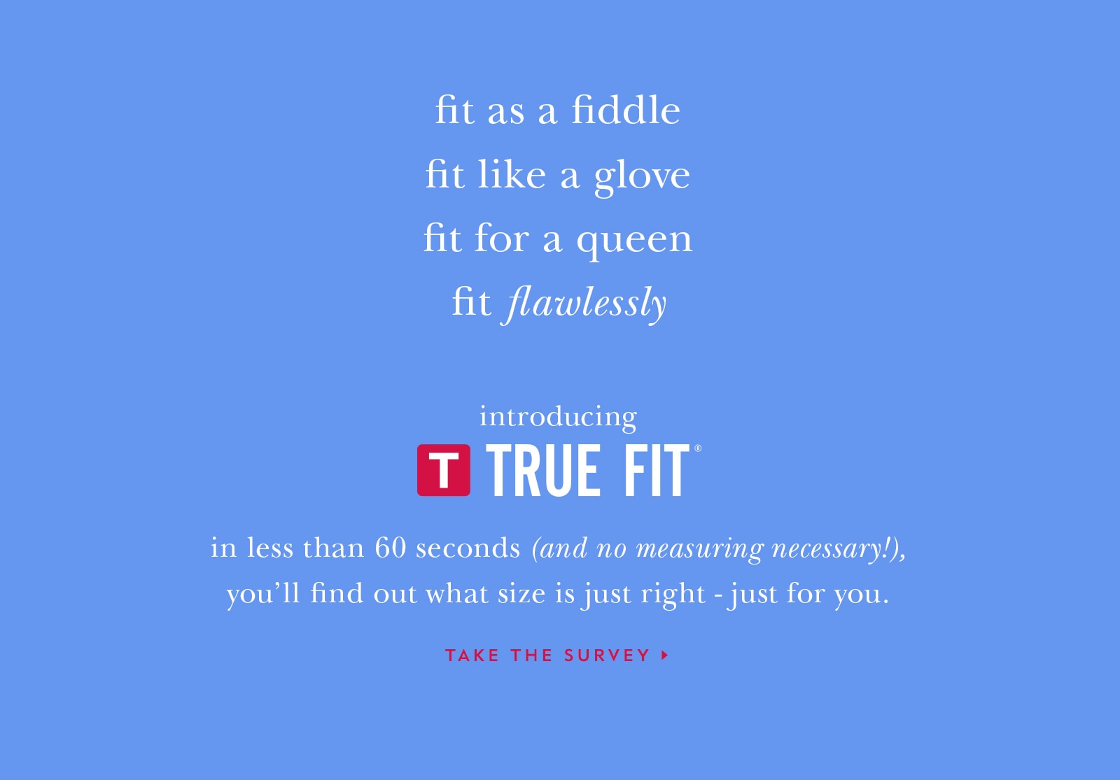 find your true fit.